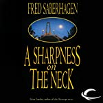 A Sharpness on the Neck: The New Dracula, Book 9 (       UNABRIDGED) by Fred Saberhagen Narrated by Robin Bloodworth