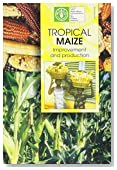 Tropical Maize: Improvement and Production (FAO Plant Production and Protection Series)