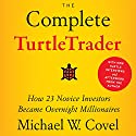 The Complete TurtleTrader: How 23 Novice Investors Became Overnight Millionaires Hörbuch von Michael W. Covel Gesprochen von: Joel Richards