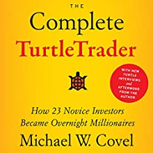 The Complete TurtleTrader: How 23 Novice Investors Became Overnight Millionaires Audiobook by Michael W. Covel Narrated by Joel Richards