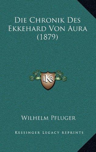 Die Chronik Des Ekkehard Von Aura (1879)