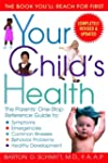 Your Child's Health: The Parents' One...