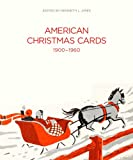 img - for American Christmas Cards 1900-1960 (Bard Graduate Center for Studies in the Decorative Arts, Design & Culture) book / textbook / text book