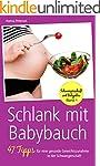 Schlank mit Babybauch: 47 Tipps f�r e...