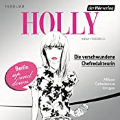 Die verschwundene Chefredakteurin. Februar (Holly 1) | Anna Friedrich