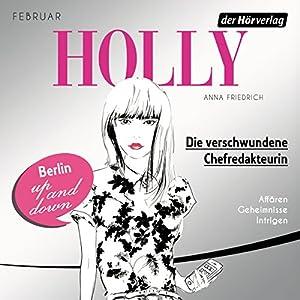 Die verschwundene Chefredakteurin. Februar (Holly 1) Hörbuch