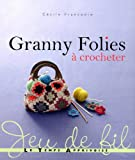 echange, troc Cécile Franconie - Granny folies à crocheter