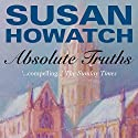 Absolute Truths Audiobook by Susan Howatch Narrated by Stephen Thorne