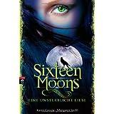 """Sixteen Moons - Eine unsterbliche Liebevon """"Kami Garcia"""""""