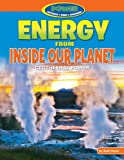 Energy from Inside Our Planet: Geothermal Power (Power: Yesterday, Today, Tomorrow)