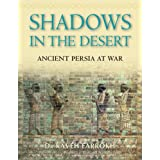 "Shadows in the Desert: Ancient Persia at War (General Military)von ""Kaveh Farrokh"""