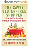 The Savvy Gluten-Free Shopper: How to Eat Healthy Without Breaking the Bank (English Edition)