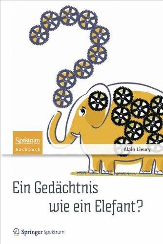 Ein Gedächtnis wie ein Elefant?: Tipps und Tricks gegen das Vergessen (German Edition)