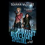 Midnight Blue-Light Special: InCryptid, Book 2 | Seanan McGuire