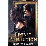 Secret Reflection ~ Jennifer Brassel