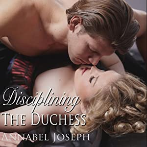 Disciplining the Duchess | [Annabel Joseph]