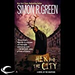 Hex and the City: Nightside, Book 4 (       UNABRIDGED) by Simon R. Green Narrated by Marc Vietor