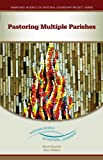 img - for Pastoring Multiple Parishes: An Emerging Model of Pastoral Leadership (Emerging Models of Pastoral Leadership) book / textbook / text book
