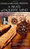 A Pirate Of Exquisite Mind: Explore'r, Naturalist, and Buccanee'r The LIfe of William Dampier (042520037X) by Preston, Michael