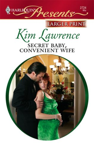 Secret Baby, Convenient Wife (Harlequin Presents: Italian Husbands), Kim Lawrence