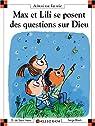 Max et Lili se posent des questions sur Dieu par De Saint Mars d. / B