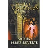 The Seville Communion ~ Arturo Perez-Reverte
