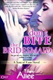 Don't Bite the Bridesmaid (Entangled Covet) (Sons of Kane Book 1)