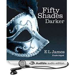Fifty Shades Darker: Book Two of the Fifty Shades Trilogy (Unabridged)