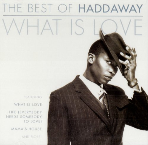 Best of Haddaway, What Is Love