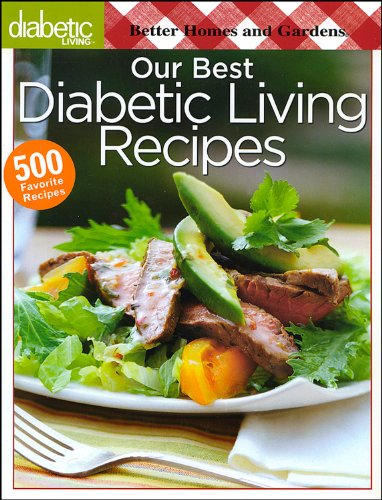 Better Homes and Gardens Diabetic Living: Our Best Diabetic Living Recipes (Better Homes and Gardens Cooking) by Better Homes and Gardens