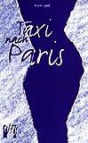 Taxi nach Paris: Eine Liebesgeschichte - Ruth Gogoll