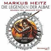 Vernichtender Hass (Die Legenden der Albae 2) | Markus Heitz