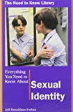 Everything You Need to Know About Sexual Identity (Need to Know Library)