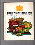 img - for The Unwatched Pot A Crockful of Recipes for Electric Slow Cooking book / textbook / text book