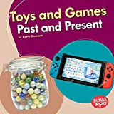 Toys and Games Past and Present (Past and Present: Bumba Books)