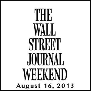Weekend Journal 08-16-2013 Newspaper / Magazine