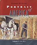 Portrait of America Volume 1: To 1877 (From Before Columbus to the End of Reconstruction) (v. 1) (0395708877) by Oates, Stephen B.