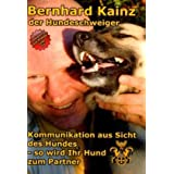 Kommunikation aus der Sicht des Hundes: der Hundeschweigervon &#34;Bernhard Kainz&#34;