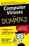 Peter H. Gregory Computer Viruses For Dummies