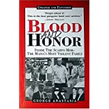 Blood and Honor: Inside the Scarfo Mob, the Mafia's Most Violent Family ~ George Anastasia