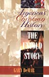 America's Christian History: The Untold Story (0915815168) by DeMar, Gary