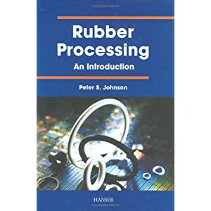 Rubber Processing:  'An Introduction