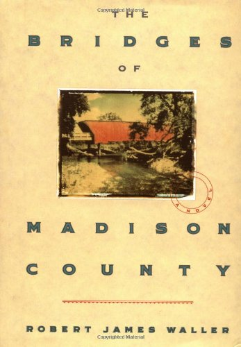 The Bridges of Madison County by Robert James Waller