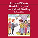 Horrible Harry and the Kickball Wedding Audiobook by Suzy Kline Narrated by Johnny Heller