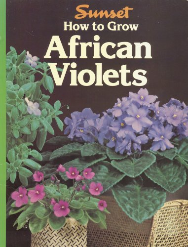how-to-grow-african-violets-a-sunset-book