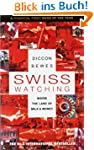 Swiss Watching: Inside the Land of Mi...