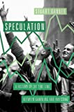 img - for Speculation: A History of the Fine Line between Gambling and Investing book / textbook / text book