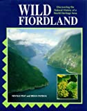 Wild Fiordland: Discovering the Natural History of New Zealand's World Heritage Area