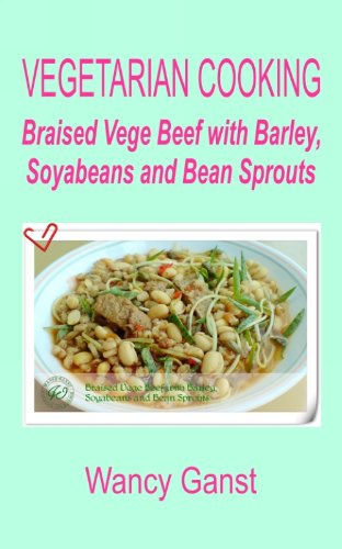 Vegetarian Cooking: Braised Vege Beef With Barley, Soyabeans And Bean Sprouts (Vegetarian Cooking - Vege Meats Book 120) front-739364