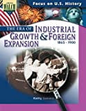Focus on U.S. History: The Era of Industrial Growth & Foreign Expansion (Focus on U. S. History; Focus on U. S. History)
